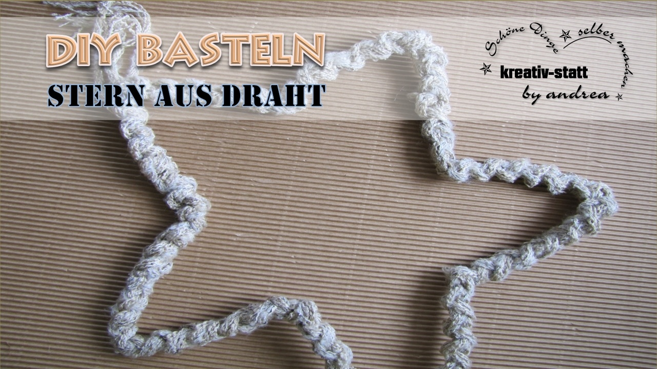 DIY Basteln – Stern aus Draht selber biegen – kreativ-statt-andrea ...