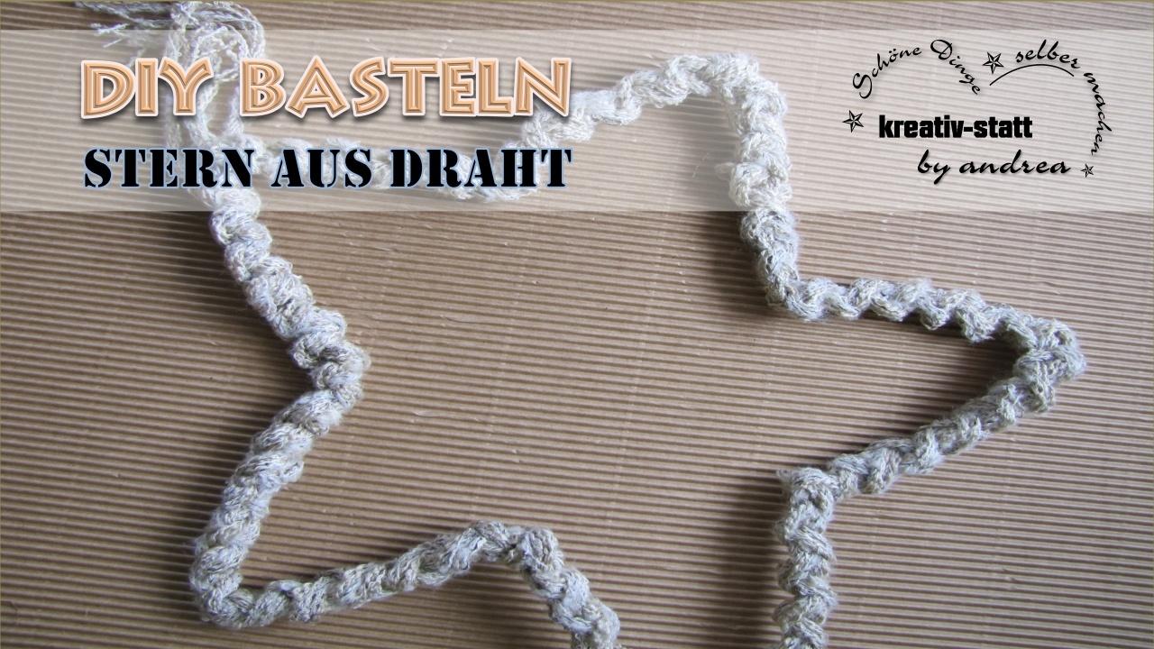 DIY Basteln – Stern aus Draht selber biegen – kreativstattandrea ...
