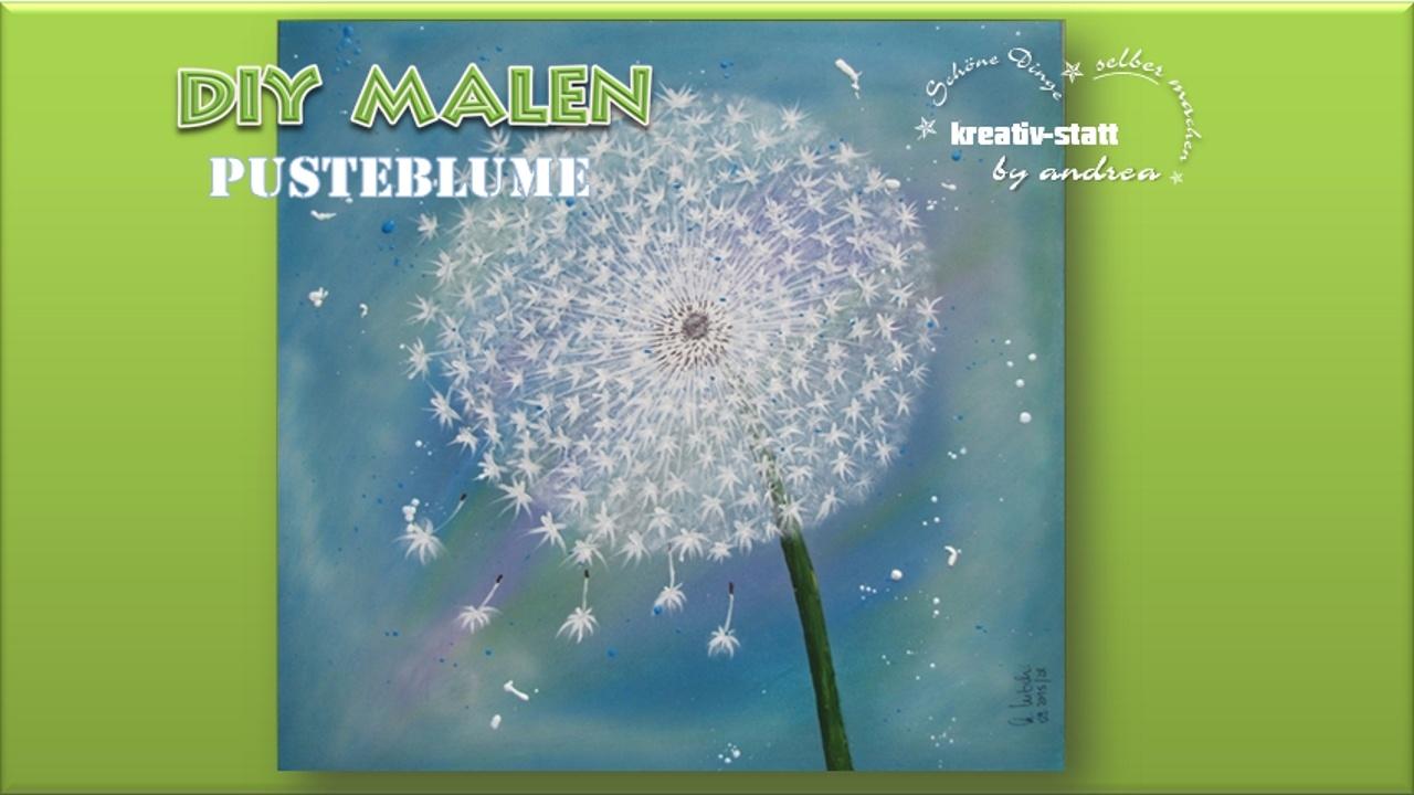 """DIY – MALEN in Acryl """"Pusteblume"""""""