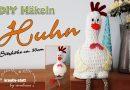 DIY Häkeln – Amigurumi für Ostern sitzendes Huhn / Henne – ideal auch für Anfängerinnen