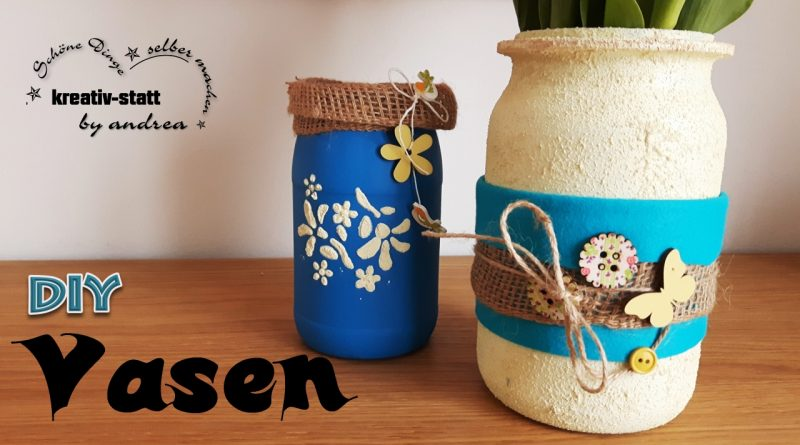 diy deko vasen aus konserven oder einmachgl sern schnell und einfach kreativstattandrea. Black Bedroom Furniture Sets. Home Design Ideas