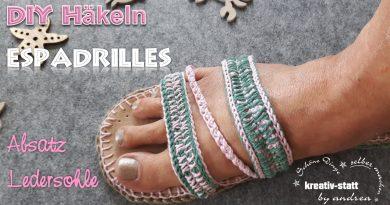 DIY Häkeln Espadrilles – Sandalen mit Absatz und Ledersohle – Anleitung
