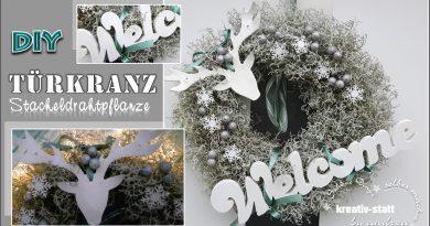 DIY – Tür Kranz mit Elch aus der Stacheldrahtpflanze und Willkommens-Gruß