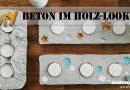 DIY Beton – Kerzenständer, Teelichthalter in Holz-Optik mit Prägung selber gießen