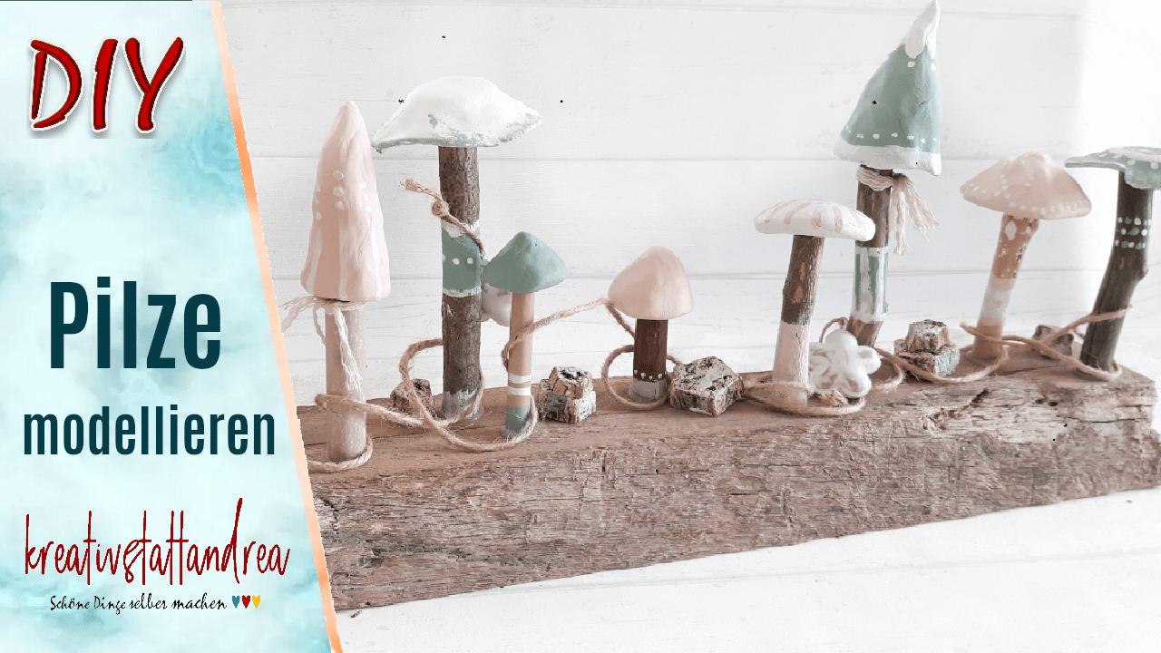 DIY – Pilze aus Modelliermasse und Ästen