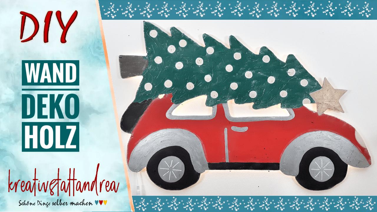 DIY Weihnachtsdeko für die Wand – Auto (Käfer) mit Tannenbaum